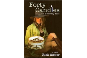 FORTY CANDLES ON A COWBOY CAKE ~Novel